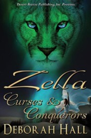 Zella: Curses and Conquerors  -     By: Deborah Hall