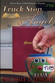 Truck Stop Angel  -     By: Michelle Levigne