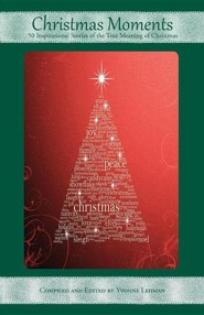Christmas Moments  -     Edited By: Yvonne Lehman