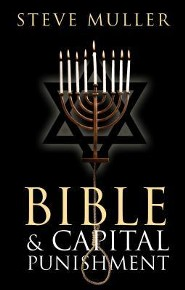 Bible & Capital Punishment  -     By: Steve Muller