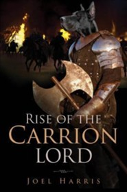 Rise of the Carrion Lord  -     By: Joel Harris