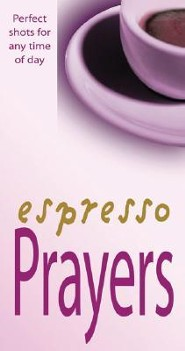 Espresso Prayers: Perfect Shots for Any Time of Day  -     By: David Winter