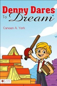 Denny Dares to Dream  -     By: Canaan A. York