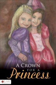 A Crown for a Princess  -     By: Alice Conklin