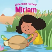 Miriam, Little Bible Heroes Board Book
