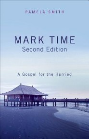 Mark Time: A Gospel for the Hurried, Edition 0002  -     By: Pamela Smith