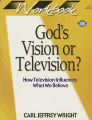God's Vision or Television - workbook  -     By: Carl Jeffrey Wright