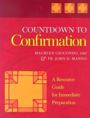 Countdown to Confirmation: A Resource Guide for Immediate Preparation  -     By: John D. Manno, Maureen Giocondo