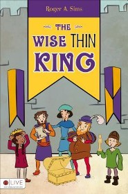 The Wise Thin King  -     By: Roger A. Sims