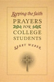 Keeping the Faith: Prayers for College Students  -     By: Kerry Weber