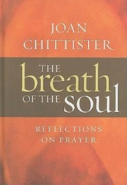 The Breath of the Soul: Reflections on Prayer  -     By: Joan Chittister