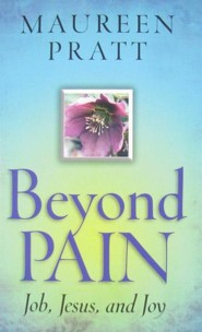 Beyond Pain: Job, Jesus, and Joy