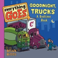 Everything Goes: Good Night, Trucks: A Bedtime Book  -     By: Brian Biggs     Illustrated By: Brian Biggs