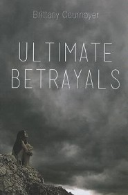 Ultimate Betrayals  -     By: Brittany Cournoyer