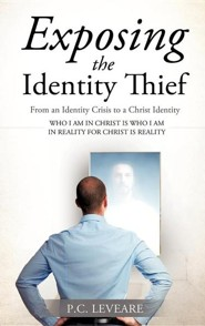 Exposing the Identity Thief  -     By: P.C. Leveare