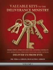 Valuable Keys to the Deliverance Ministry  -     By: Dr. Vera A. Gibson
