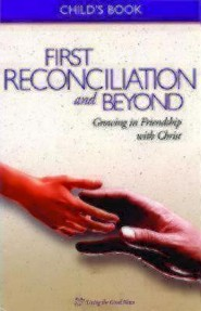 First Reconciliation and Beyond, Child's Book: Growing in Friendship with Christ