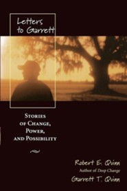 Letters to Garrett: Stories of Change, Power, and Possibility  -     By: Robert E. Quinn, Garrett T. Quinn