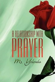 A Relationship with Prayer  -     By: Ms. Yolonda