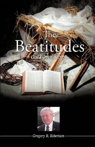 The Beatitudes  -     By: Gregory R. Robertson