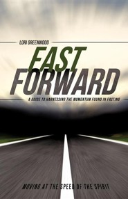 Fast Forward  -     By: Lori Greenwood