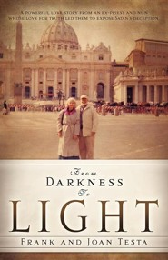 From Darkness to Light  -     By: Frank Testa, Joan Testa