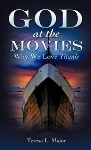 God at the Movies  -     By: Teresa L. Major