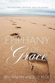The Epiphany of Grace  -     By: Martin Angelo Recio