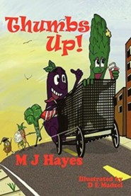 Thumbs Up!  -     By: M.J. Hayes     Illustrated By: D.E. Madzel