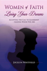 Women of Faith Living Your Dreams  -     By: Jocelyn Whitfield