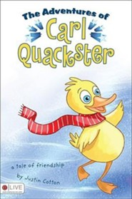 The Adventures of Carl Quackster: A Tale of Friendship  -     By: Justin Cotton