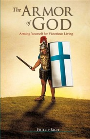 The Armor of God  -     By: Phillip Rich