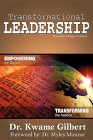 Transformational Leadership  -     By: Dr. Kwame Gilbert