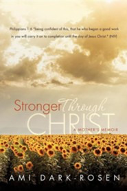 Stronger Through Christ  -     By: Ami Dark-Rosen