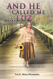 And He Called Me.....Luz Genesis 28: 19  -     By: Pastor Luz E. Hernandez-Abreu