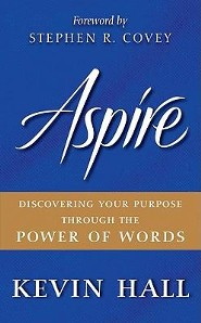 Aspire: Discovering Your Purpose Through the Power of Words  -     By: Kevin Hall