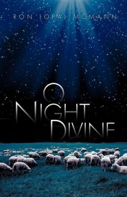 O Night Divine  -     By: Ron (Opa) McMann