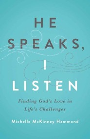 He Speaks, I Listen: Finding God's Love in Life's Challenges