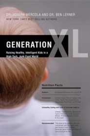 Generation XL: Raising Healthy, Intelligent Kids in a High-Tech, Junk-Food World  -     By: Joseph Mercola, Ben Lerner