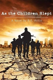 As the Children Slept  -     By: R.E. Willis