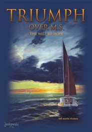Triumph Over M.S.  -     By: Bill Martin Vivatson