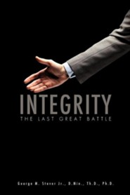 Integrity  -     By: George R. Stover Jr.