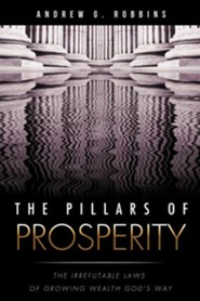The Pillars of Prosperity  -     By: Andrew G. Robbins