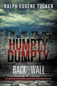 Humpty Dumpty Back on the Wall  -     By: Ralph Eugene Tucker