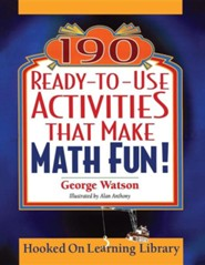 190 Ready-To-Use Activities That Make Math Fun!  -     By: George Watson     Illustrated By: Alan Anthony