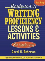 Ready-To-Use Writing Proficiency Lessons & Activities: 8th Grade Level  -     By: Carol H. Behrman