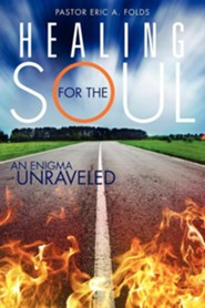 Healing for the Soul  -     By: Pastor Eric A. Folds