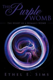 The Purple Womb  -     By: Ethel E. Sims