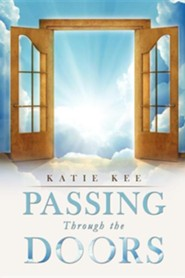 Passing Through the Doors  -     By: Katie Kee