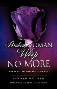 Broken Woman Weep No More  -     By: Lyhong Hillard